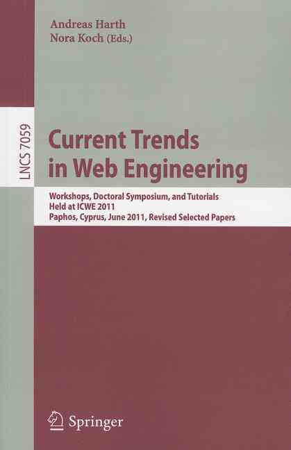 Current Trends in Web Engineering By Harth, Andreas (EDT)/ Koch, Nora (EDT)